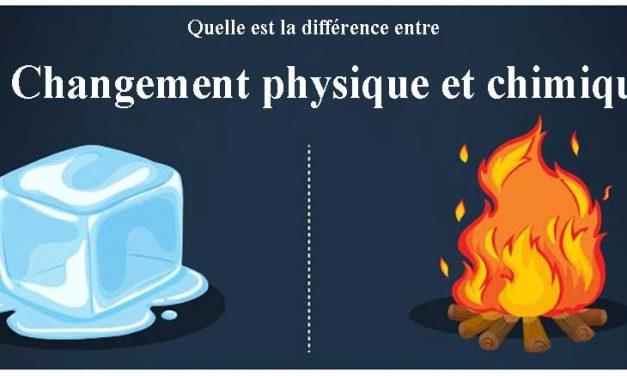 Quelle est la différence entre le changement physique et chimique